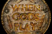 When gods play